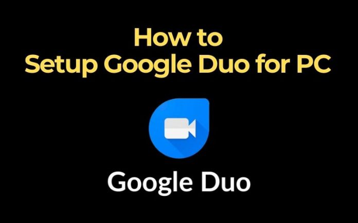 How to Setup Google Duo for PC