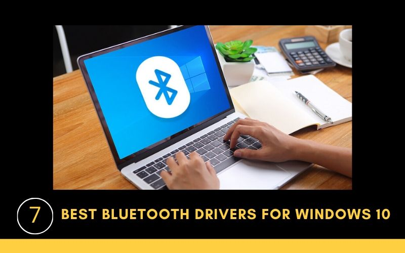 7 Best Bluetooth drivers for windows 10