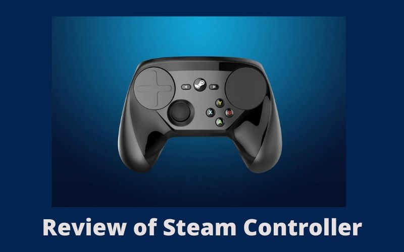 Complete Review of Steam Controller