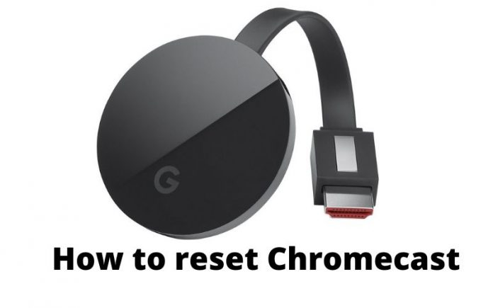 How to reset Chromecast