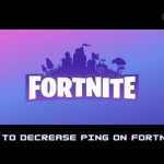 How to decrease ping on Fortnite