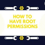 How to have root permissions