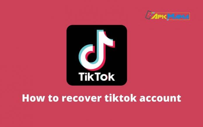 How to recover tiktok account