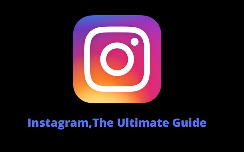 Instagram The Ultimate Guide