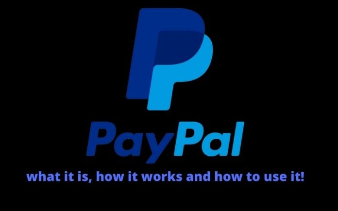 PayPal what it is, how it works and how to use it!